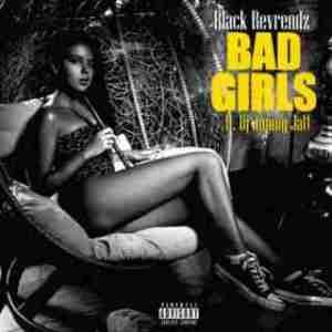 Black Reverendz - Bad Girls ft. DJ JimmyJatt